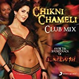 Chikni Chameli (DJ Khushi Club Mix)