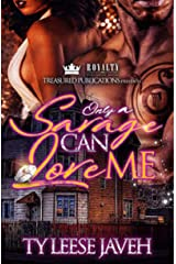 Only A Savage Can Love Me Kindle Edition