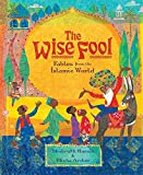 Wise Fool: Fables from the Islamic World