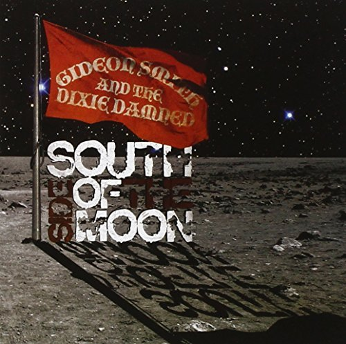 South Side of the Moon by Gideon Smith & Dixie Dam (2008-05-13) (Dam Side)