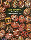 Eggs Beautiful-How to Make Ukrainian Easter Eggs, Johanna Luciow, 0960250239