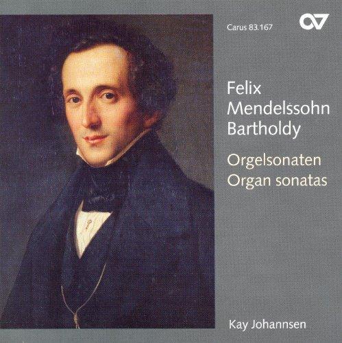 Mendelssohn: Organ Sonatas Nos. 1-6 (Johannsen)