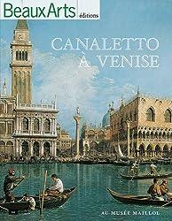 Canaletto à Venise : Exposition au Musée Maillol
