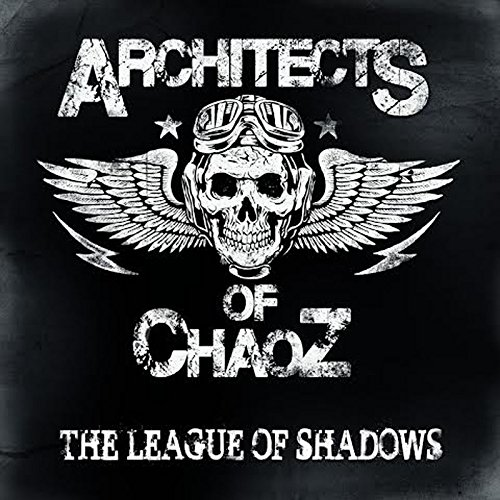 Architects of Chaoz: The League of Shadows (Digipak) (Audio CD)