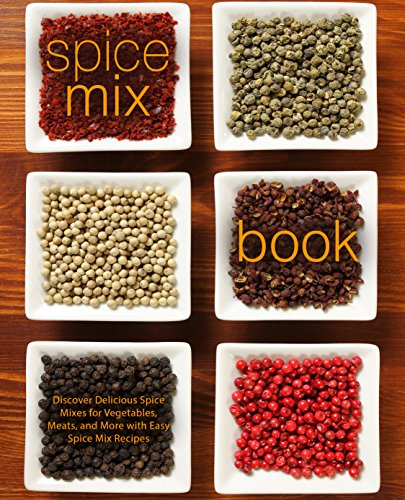 Spice Mix Book: Discover Delicious Spice Mixes for Vegetables, Meats, and More with Easy Spice Mix Recipes by [Press, BookSumo]