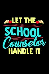 Let The School Counselor Handle It: School Gift For Teachers Paperback