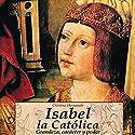 Isabel la Católica Audiobook by Cristina Hernando Narrated by Pilar Paneque, Vicente Quintana