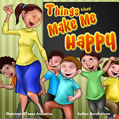 Things that Make Me Happy: Kids Picture Book Story About Feelings (Children's Bedtime Story Picture Book)