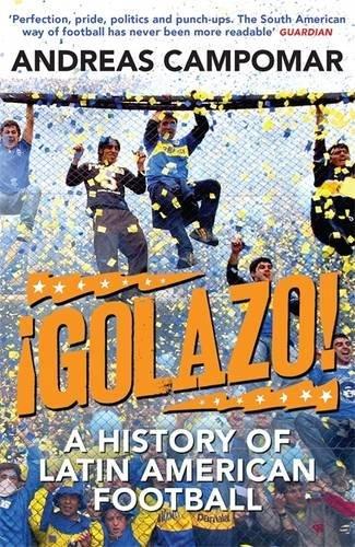 !Golazo!: A History of Latin American Football