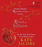 Knit the Season: A Friday Night Knitting Club Book