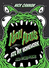Neon Aliens Ate My Homework: And Other Poems