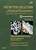 The Netter Collection of Medical Illustrations: Musculoskeletal System, Volume 6, Part III - Biology and Systemic Diseases : Musculoskeletal System, Volume 6, Part III - Biology and Systemic Diseases, Iannotti, Joseph P. and Parker, Richard, 141606379X