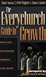 The Everychurch Guide to Growth: How Any Plateaued Church Can Grow