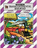 Transcontinental Railroad Thematic Unit, Mary E. Sterling, 1557342954