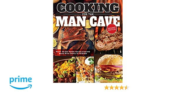 Cooking for the man cave second edition what to eat when youre cooking for the man cave second edition what to eat when youre kicking back with family friends editors of fox chapel publishing 9781565238923 forumfinder Gallery