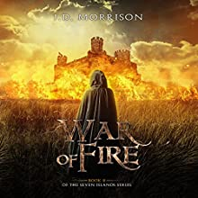 War of Fire: The Seven Islands, Book 2 Audiobook by J.D. Morrison Narrated by Sam Devereaux