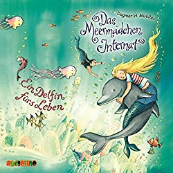 Ein Delfin für's Leben (Das Meermädchen-Internat 3)
