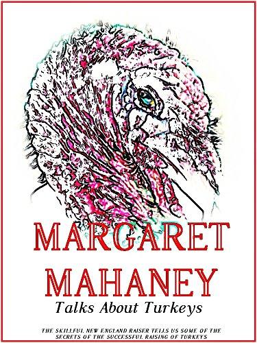Margaret Mahaney Talks About Turkeys (Illustrations)