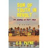 Son of Youth in Revolt: The Journals of Scott Twisp (Nick Twisp Youth in Revolt Book 7)