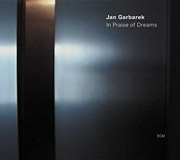 「JAN GARBAREK / IN PRAISE OF DREAMS」の画像検索結果