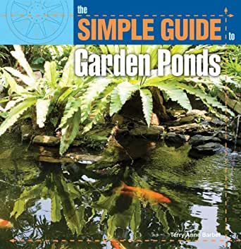 Simple guide to garden ponds simple guide to kindle for Garden pond amazon