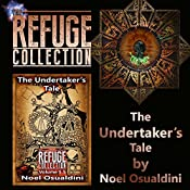The Undertaker's Tale: The Refuge Collection, Book 5.5 | Noel Osualdini
