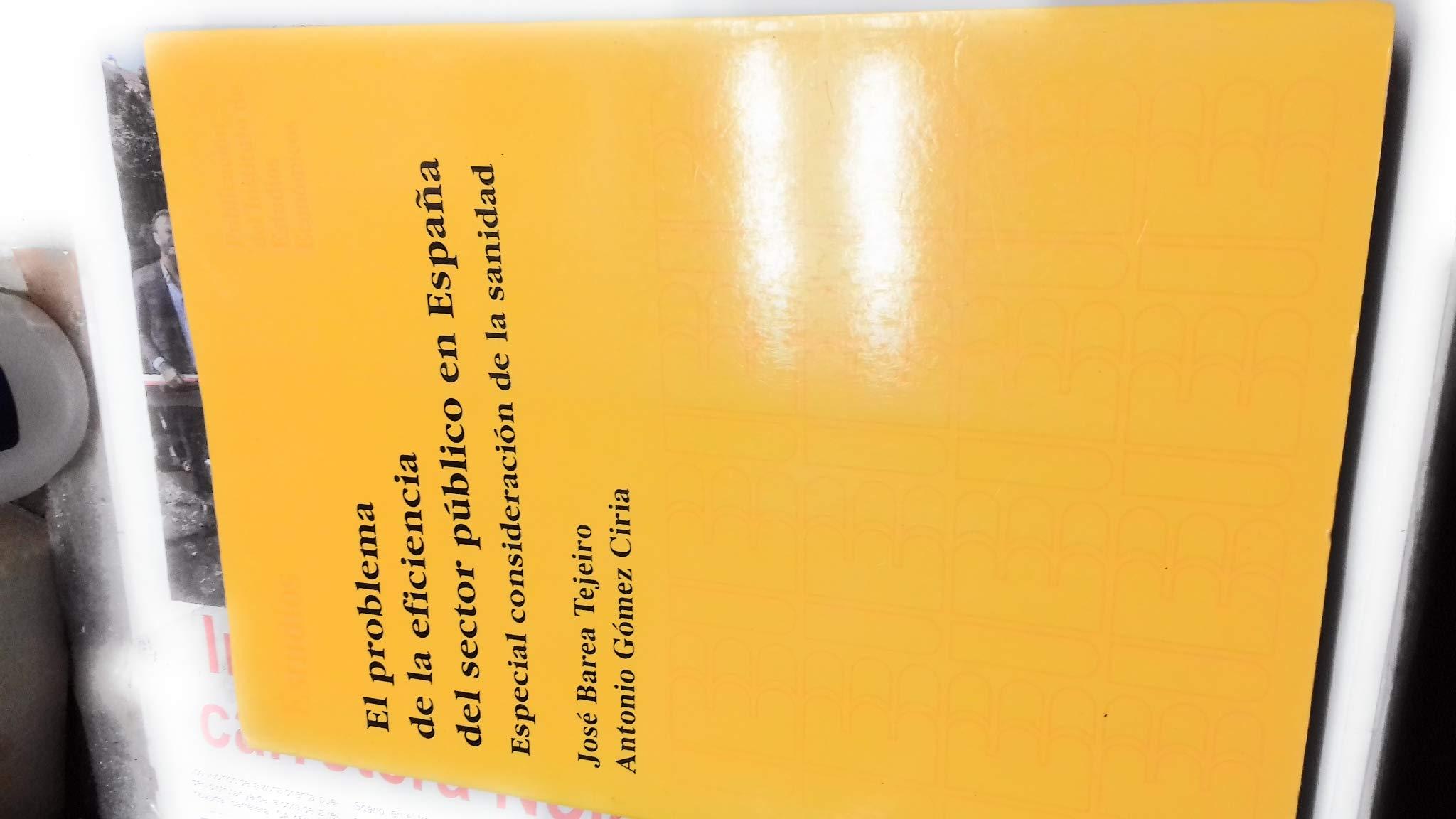 El problema de la eficiencia del sector público en España Estudios: Amazon.es: Barea Tejeiro, José: Libros