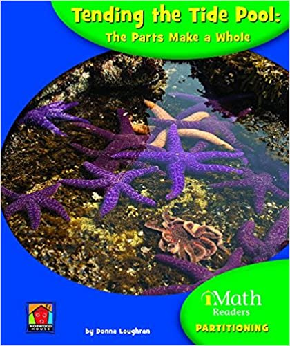 Read online Tending the Tide Pool: the Parts Make a Whole: The Parts Make a Whole (Imath Readers) PDF