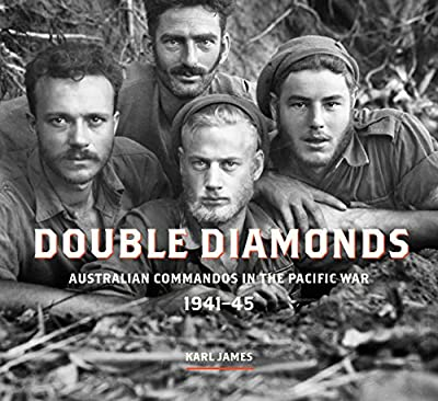 Double Diamonds: Australian Commandos in the Pacific War, 1941-45 by University of New South Wales Press