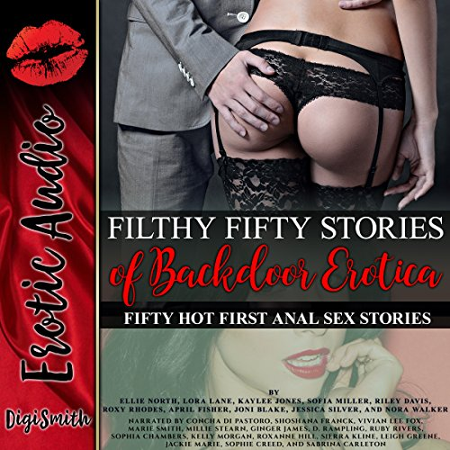 Filthy Fifty Stories of Backdoor Erotica: Fifty Hot First Anal Sex Stories