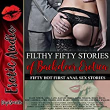 Filthy Fifty Stories of Backdoor Erotica: Fifty Hot First Anal Sex Stories Audiobook by Ellie North, Lora Lane, Kaylee Jones, Sofia Miller, Riley Davis, Roxy Rhodes, April Fisher, Joni Blake, Jessica Silver, Nora Walker Narrated by  full cast