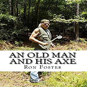 An Old Man and His Axe Audiobook