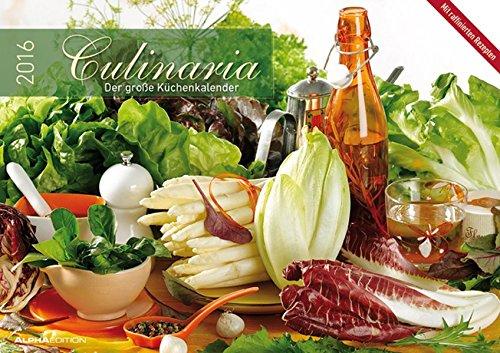 Culinaria 2016 - Der große Küchenkalender - Bildkalender (42 x 60 geöffnet) - Rezeptkalender - Küchenplaner