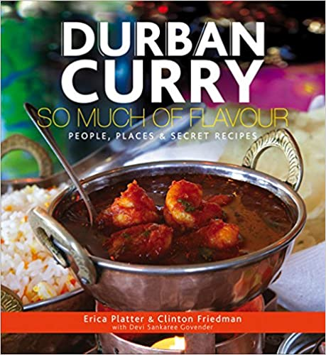 Read online Durban Curry: So Much of Flavour People, Places & Secret Recipes PDF, azw (Kindle), ePub, doc, mobi