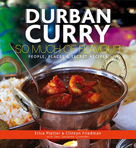 Durban Curry: So Much of Flavour People, Places & Secret Recipes ebook