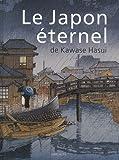 Le Japon éternel de Kawase Hasui