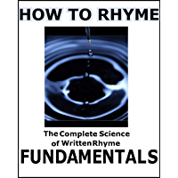 How to Rhyme Vol. 1:The Complete Science of Written Rhyme FUNDAMENTALS! (English Edition)