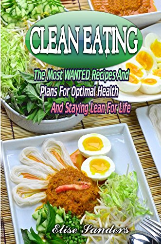 clean-eating-the-most-wanted-recipes-and-plans-for-optimal-health-and-staying-lean-for-life-clean-ea