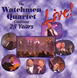The Watchmen Quartet Celebrates 25 Years Live!