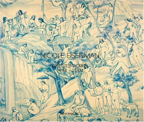 Read Online Nicole Eisenman: Selected Works 1994-2004 pdf