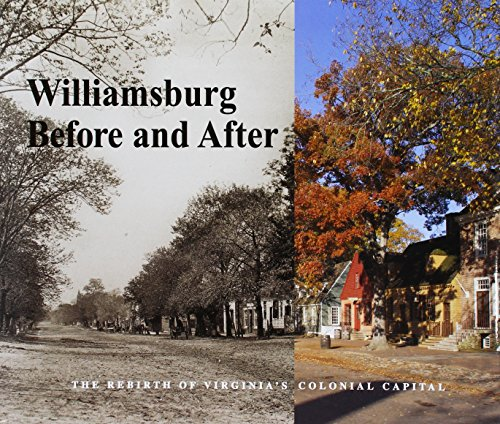 Williamsburg Before and After: The Rebirth of Virginia's Colonial - Tavern Williamsburg Colonial