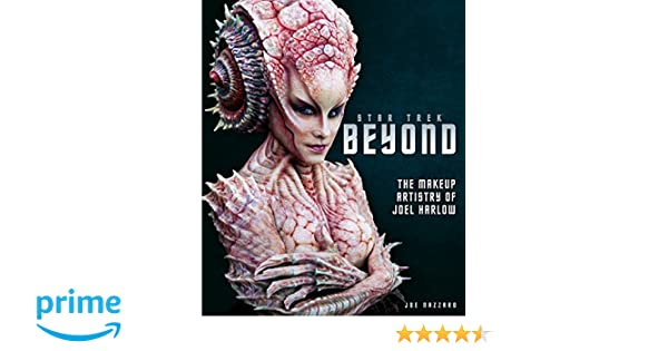 Star Trek Beyond - The Makeup Artistry of Joel Harlow: Titan Books: 9781785655876: Amazon.com: Books