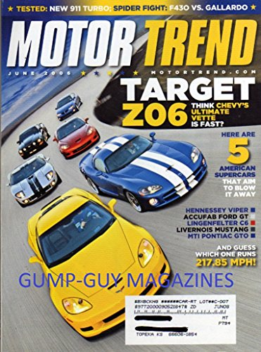 Motor Trend Magazine June 2006 Porsche 911 Turbo F430 vs Gallardo HENNESSEY VIPER Ford GT MUSTANG Ferrari F430 vs Lamborghini Gallardo NISSAN GT-R Saturn Sky MAZDA CX-7 Volkswagen GT1 SAAB AERO