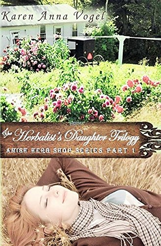The Herbalist's Daughter Trilogy ~ Smicksburg Amish Herb Shop Series Part 1 by [Vogel, Karen Anna]