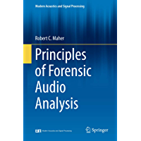 Principles of Forensic Audio Analysis (Modern Acoustics and Signal Processing)