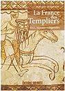 La France des Templiers : Sites, histoires et légendes par Aubarbier
