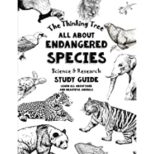 All About Endangered Species - Science & Research Study Guide: Learn All About Rare and Beautiful Animals - Homeschooling - Level B (Fun-Schooling - Endangered Animals) (Volume 1)