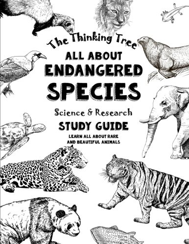 - All About Endangered Species - Science & Research Study Guide: Learn All About Rare and Beautiful Animals - Homeschooling - Level B (Fun-Schooling - Endangered Animals) (Volume 1)