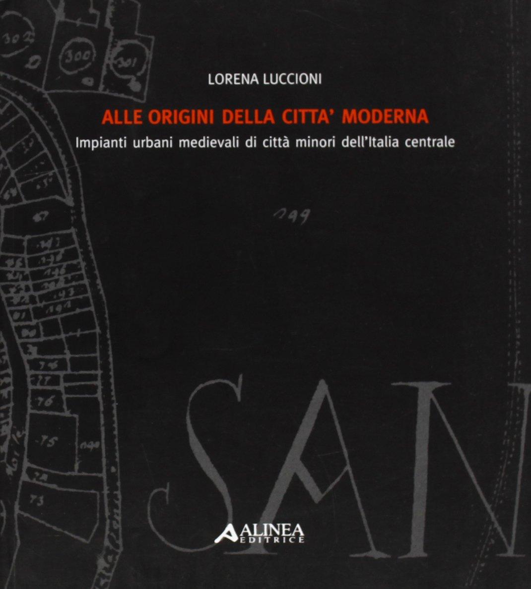 Alle Origini Della Citt Moderna Impianti Urbani Medievali Di  # Lorena Alinea Guide