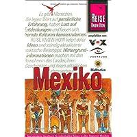 Mexiko: Das komplette Handbuch für individuelles Reisen und Entdecken